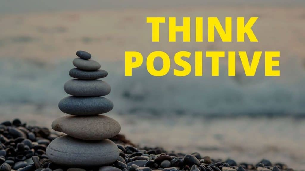A banner with the words Think Positive